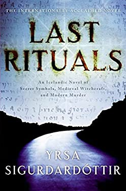 Last Rituals: An Icelandic Novel of Secret Symbols, Medieval Witchcraft, and Modern Murder