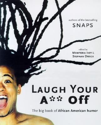 Laugh Your A** Off: The Big Book of African American Humor