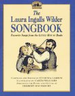Laura Ingalls Wilder Songbook: Favorite Songs from the Little House Books
