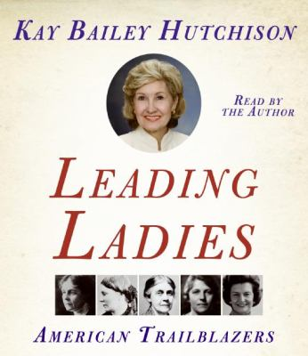 Leading Ladies: American Trailblazers 9780061142697