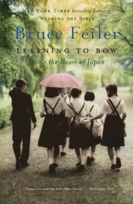 Learning to Bow: Inside the Heart of Japan 9780060577209