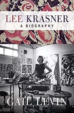 Lee Krasner: A Biography 9780061845253