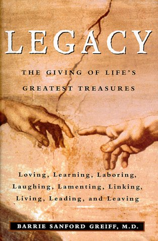 Legacy: The Giving of Life's Greatest Treasures