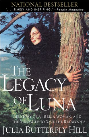 Legacy of Luna: The Story of a Tree, a Woman and the Struggle to Save the Redwoods 9780062516596