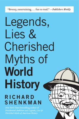 Legends, Lies & Cherished Myths of World History 9780060922559