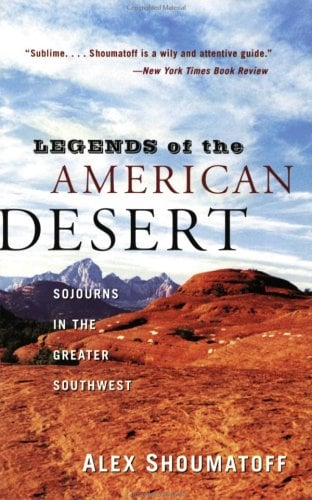 Legends of the American Desert: Sojourns in the Greater Southwest