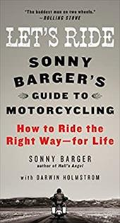 Let's Ride: Sonny Barger's Guide to Motorcycling 219499