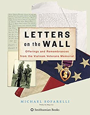 Letters on the Wall: Offerings and Remembrances from the Vietnam Veterans Memorial 9780061148774