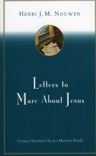 Letters to Marc about Jesus: Living a Spiritual Life in a Material World 9780060663674