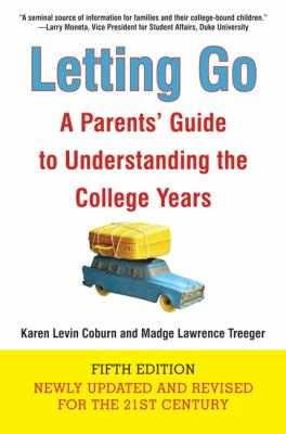 Letting Go: A Parents' Guide to Understanding the College Years 9780061665738