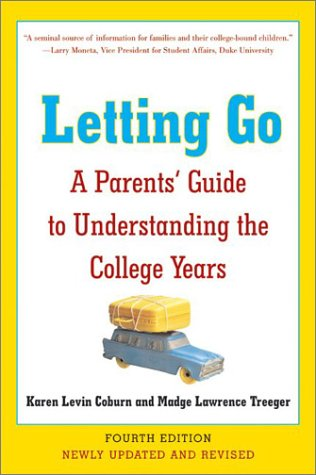 Letting Go (Fourth Edition): A Parents' Guide to Understanding the College Years