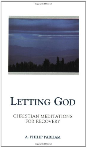 Letting God - Revised Edition: Christian Meditations for Recovery 9780062506696