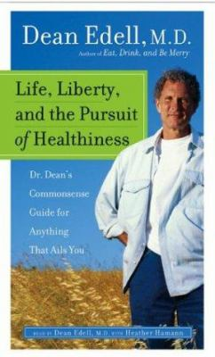 Life, Liberty, and the Pursuit of Healthiness: Life, Liberty, and the Pursuit of Healthiness 9780060585730