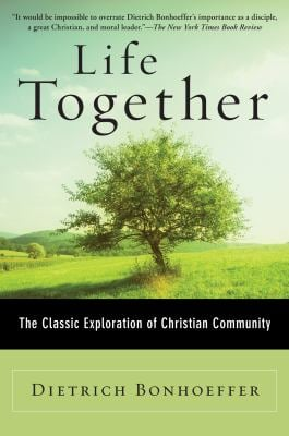 Life Together: The Classic Exploration of Christian Community 9780060608521