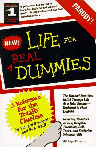 Life for Real Dummies: A Reference for the Totally Clueless