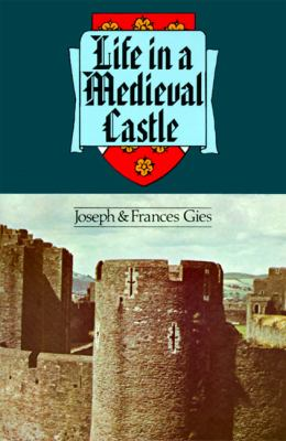 Life in a Medieval Castle 9780060906740