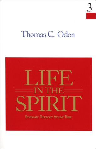 Life in the Spirit: Systematic Theology: Volume Three