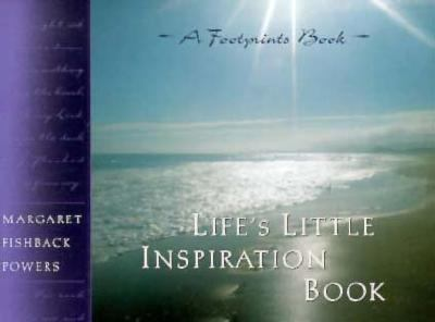 Life's Little Inspiration Book: Timeless Wisdom for Everyday Living