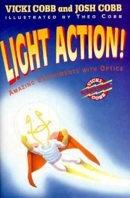 Light Action!: Amazing Experiments with Optics