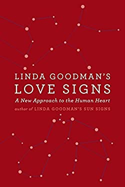 Linda Goodman's Love Signs: A New Approach to the Human Heart 9780060968960