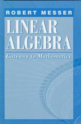 Linear Algebra: Gateway to Mathematics 9780065017281