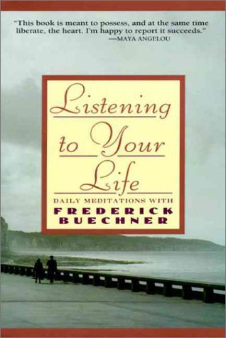 Listening to Your Life: Daily Meditations with Frederick Buechner 9780060698645