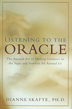 Listening to the Oracle: Reclaiming Our Ancient Institute Power for Guidance and Illumination 9780062514448