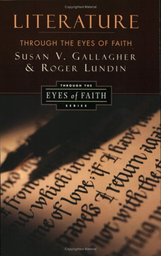 Literature Through the Eyes of Faith: Christian College Coalition Series