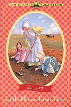 Little House Farm Days: Adapted from the Little House Books by Laura Ingalls Wilder