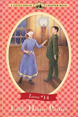 Little House Parties: Adapted from the Little House Books by Laura Ingalls Wilder