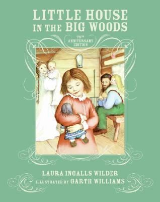 Little House in the Big Woods 75th Anniversary Edition