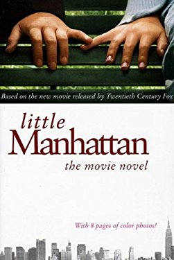 Little Manhattan: The Movie Novel