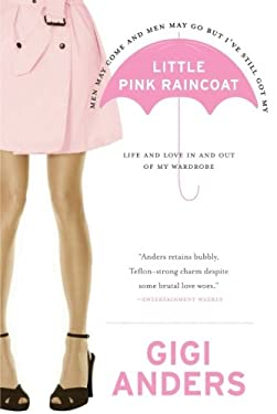 Little Pink Raincoat: Life and Love in and Out of My Wardrobe
