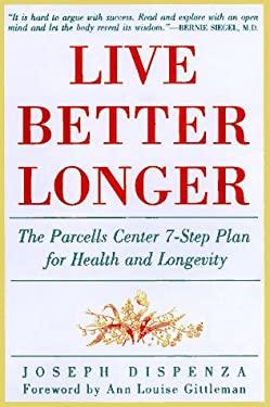 Live Better Longer: The Parcells Center Seven-Step Plan for Health and Longevity
