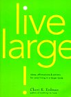 Live Large!: Ideas, Affirmations, and Actions for Sane Living in a Larger Body