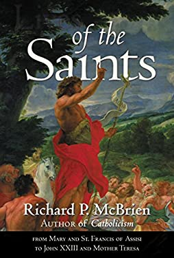 Lives of the Saints: From Mary and St. Francis of Assisi to John XXIII and Mother Teresa 9780061232831