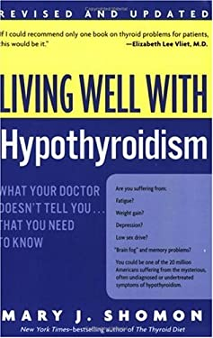 Living Well with Hypothyroidism REV Ed: What Your Doctor Doesn't Tell You... That You Need to Know 9780060740955