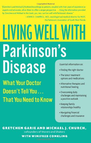 Living Well with Parkinson's Disease: What Your Doctor Doesn't Tell You... That You Need to Know