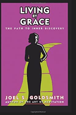 Living by Grace: The Path to Inner Discovery 9780062503169