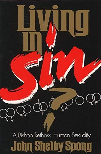 Living in Sin?: A Bishop Rethinks Human Sexuality 9780060675073