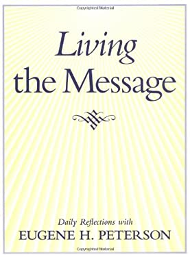 Living the Message: Daily Reflections with Eugene Peterson