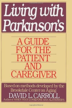 Living with Parkinson's: A Guide for the Patient and Caregiver