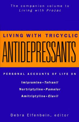 Living with Tricyclic Antidepressants (Tcas): Personal Accounts of Life on Imipramine, Nortriptyline, Amitriptyline, and Others