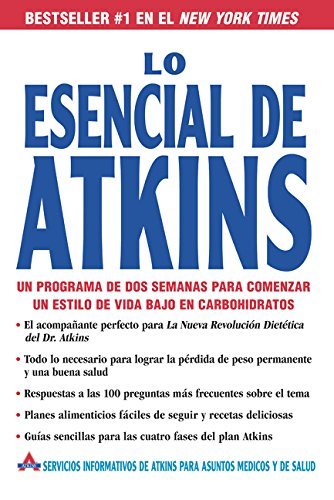Lo Esencial de Atkins: Un Programa de DOS Semanas Para Comenzar un Estilo de Vida Bajo en Carbohidratos = The Essentials of Atkins 9780060742324