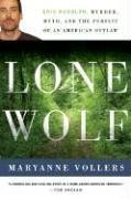 Lone Wolf: Eric Rudolph: Murder, Myth, and the Pursuit of an American Outlaw