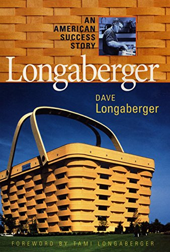 Longaberger (R): An American Success Story