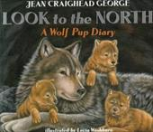 Look to the North: A Wolf Pup Diary 225817