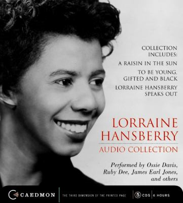 Lorraine Hansberry Audio Collection: Raisin in the Sun/To Be Young, Gifted and Black/ Lorraine Hansberry Speaks Out 9780061768958