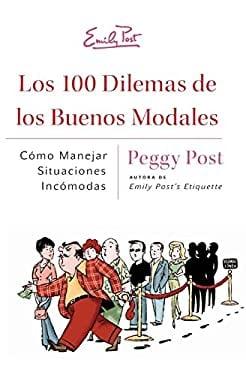 Los 100 Dilemas de Los Buenos Modales: Como Manejar Situaciones Incomodas 9780061377358