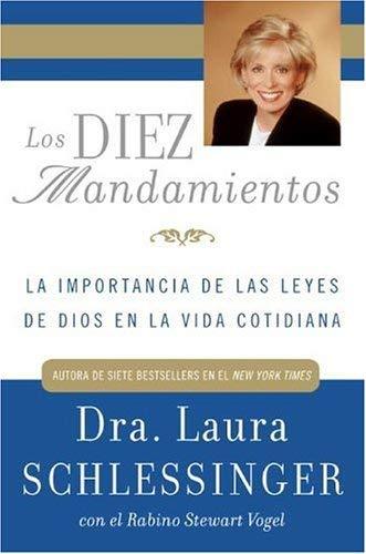 Los Diez Mandamientos: La Importancia de las Leyes de Dios en la Vida Cotidiana 9780060892630
